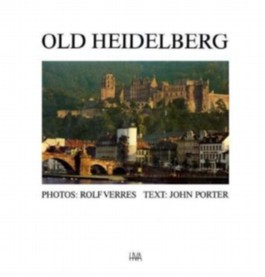 Old Heidelberg. A Time Capsule Rediscovered