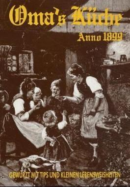 Oma's Küche Anno 1899