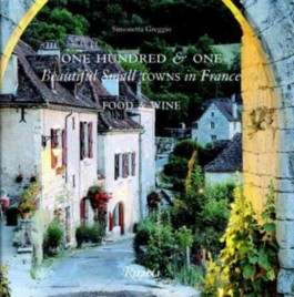 One Hundred and One Beautiful Towns in France
