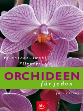 Orchideen für jeden. Pflanzenauswahl, Pflegepraxis. Das attraktive Einsteigerbuch