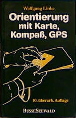 Orientierung mit Karte, Kompass, GPS. Grundwissen, Verfahren, Übungen