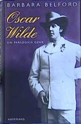 Oscar Wilde. Ein paradoxes Genie