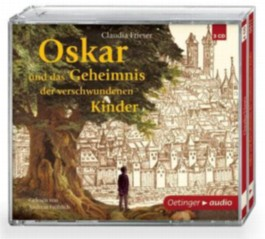 Oskar und das Geheimnis der verschwundenen Kinder (3 CD)