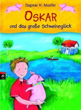 Oskar und das große Schweineglück
