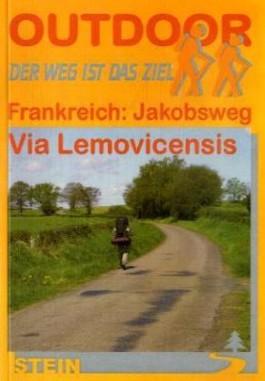Outdoor. Frankreich: Jakobsweg Via Lemovicensis. Der Weg ist das Ziel