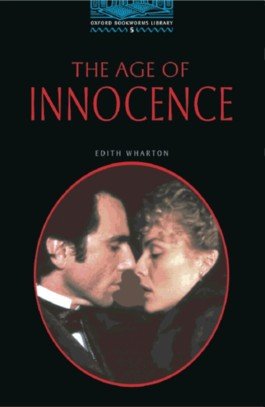 Oxford Bookworms Library / 10. Schuljahr, Stufe 2 - The Age of Innocence