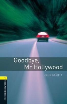 Oxford Bookworms Library / 6. Schuljahr, Stufe 2 - Goodbye Mr. Hollywood