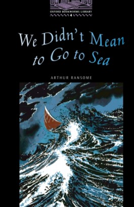 Oxford Bookworms Library / 9. Schuljahr, Stufe 2 - We Didn't Mean to Go to Sea