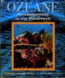 Ozeane. Forschungsreisen in eine Wunderwelt