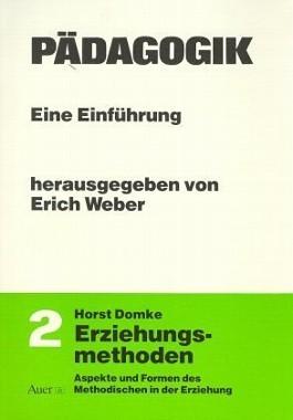 Pädagogik. Eine Einführung für Sekundarstufe II und Grundstudium in vier Bänden / Pädagogik, Bd 2