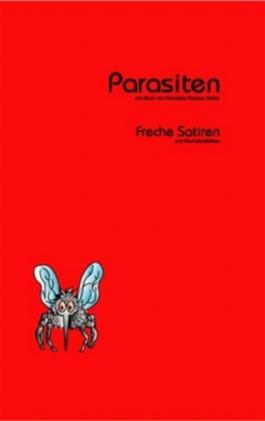 Parasiten. Freche Satiren und nachdenkliche Kurzgeschichten