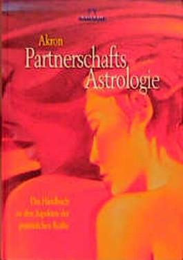Partnerschafts-Astrologie. Handbuch zu den Aspekten der persönlichen Kräfte