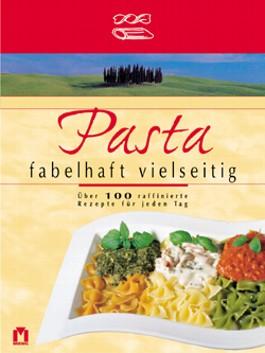Pasta, fabelhaft vielseitig