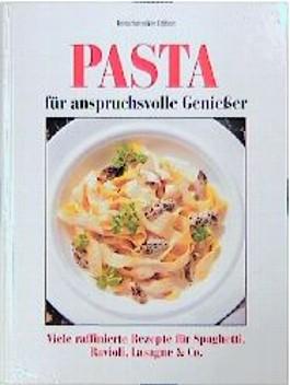 Pasta für anspruchsvolle Genießer