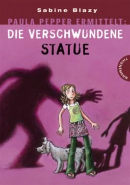 Paula Pepper ermittelt: Die verschwundene Statue