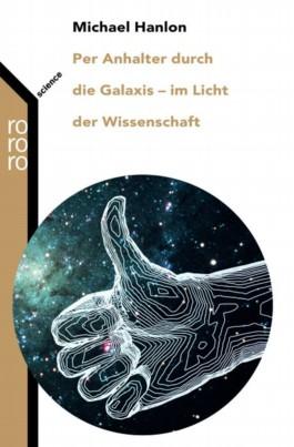Per Anhalter durch die Galaxis - im Licht der Wissenschaft