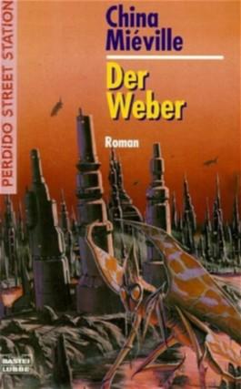 Perdido Street Station / Der Weber