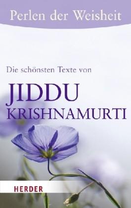 Perlen der Weisheit - Die schönsten Texte von Jiddu Krishnamurti