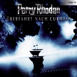 Perry Rhodan 10. Überfahrt nach Curhafe
