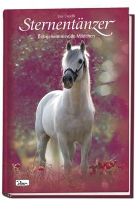 Pferde - Freunde fürs Leben, Sternentänzer. Das geheimnisvolle Mädchen. Band 2