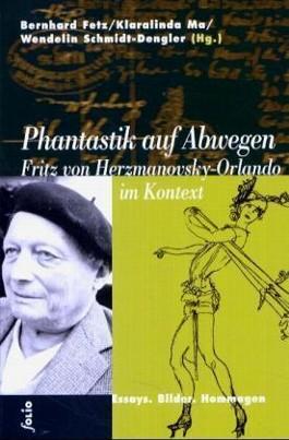 Phantastik auf Abwegen. Fritz von Herzmanovsky-Orlando im Kontext