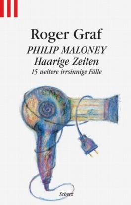 Philip Maloney, Haarige Zeiten