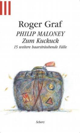 Philip Maloney, Zum Kuckuck