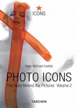 Photo-Icons 2. (1928 - 1991). Die Geschichte hinter den Bildern.
