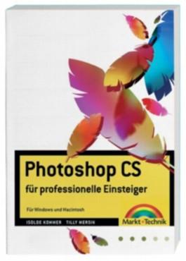 Photoshop CS für professionelle Einsteiger