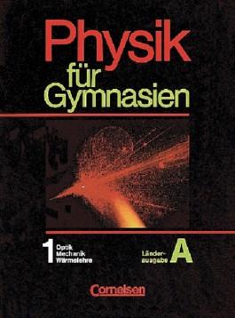 Physik für Gymnasien. Länderausgabe A / Teilband 1 - Optik, Mechanik, Wärmelehre