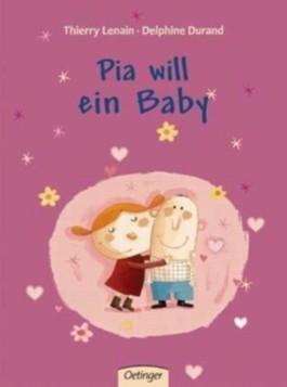 Pia will ein Baby