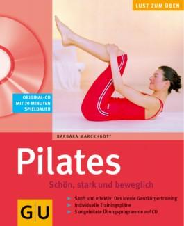 Pilates. Schön, stark und beweglich (mit CD)