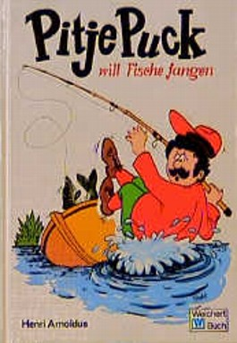 Pitje Puck will Fische fangen
