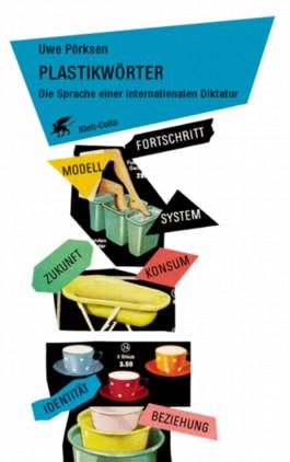 Plastikwörter. Die Sprache einer internationalen Diktatur