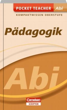 Pocket Teacher Abi. Sekundarstufe II - Neubearbeitung / Pädagogik