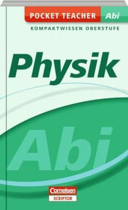 Pocket Teacher Abi. Sekundarstufe II - Neubearbeitung / Physik