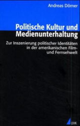 Politische Kultur und Medienunterhaltung