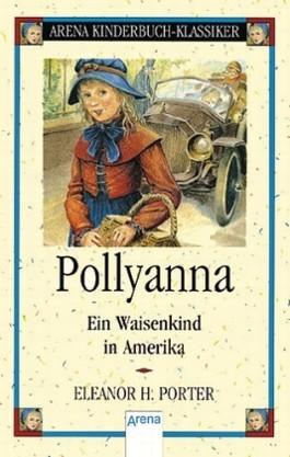 Pollyanna - ein Waisenkind in Amerika