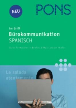 PONS im Griff Bürokommunikation Spanisch