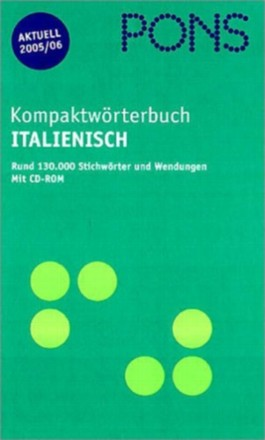 PONS Kompaktwörterbuch Italienisch - Ausgabe 2005/2006. Mit CD-ROM. Rund 130.000 Stichwörter und Wendungen (PONS-Wörterbücher)