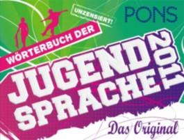 PONS Wörterbuch der Jugendsprache 2011