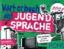 PONS Wörterbuch der Jungendsprache 2008. Deutsch-Englisch-Französisch-Spanisch
