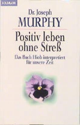 Positiv leben ohne Streß