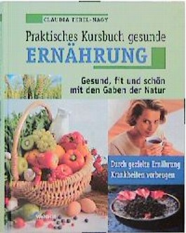 Praktisches Kursbuch gesunde Ernährung