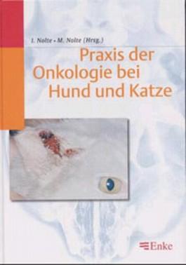 Praxis der Onkologie bei Hund und Katze