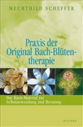 Praxis der Original Bach-Blütentherapie