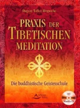 Praxis der tibetischen Meditation, m. Audio-CD