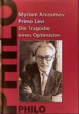 Primo Levi, Die Tragödie eines Optimisten