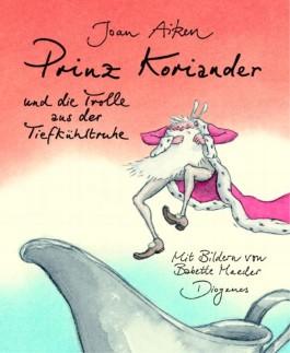 Prinz Koriander und die Trolle aus der Tiefkühltruhe