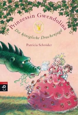 Prinzessin Gwendolina - Die königliche Drachenjagd
